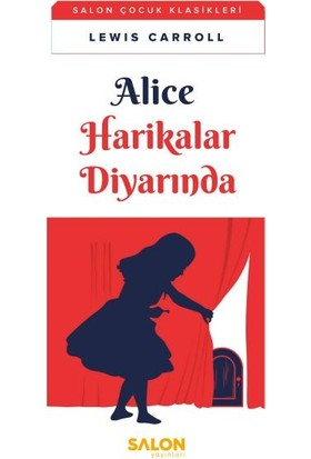 Alice Harikalar Diyarında - Salon Çocuk Klasikleri