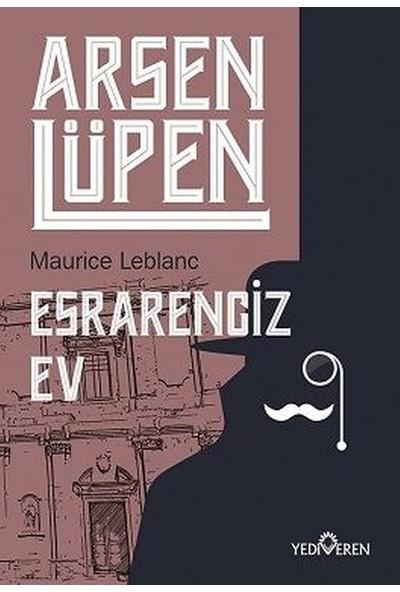Esrarengiz Ev - Arsen Lüpen - Maurice Leblanc