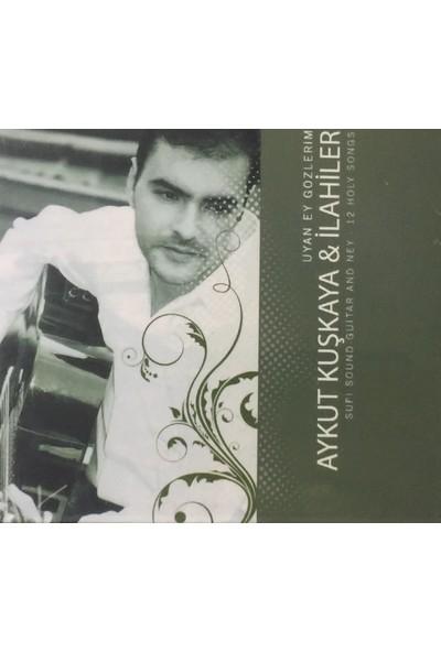 Aykut Kuşkaya - Uyan Ey Gözlerim ( CD )