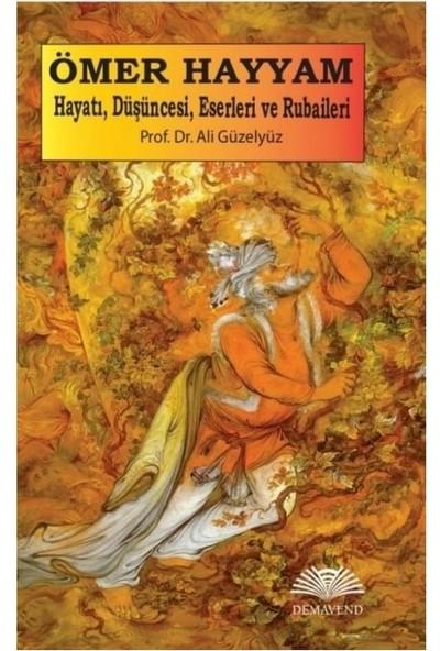 Demavend Yayınları Ömer Hayyam: Hayatı, Düşüncesi, Eserleri ve Rubaileri