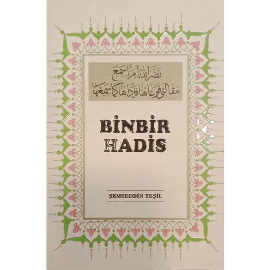 Binbir Hadis (Uyulması Mutlak Olan Emirler) - Şemseddin Yeşil