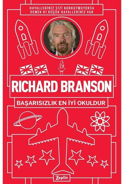Richard Branson : Başarısızlık En Iyi Okuldur - Richard Branson