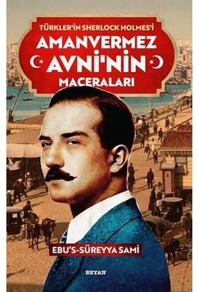 Türkler'in Sherlock Holmes'i Amanvermez Avni'nin Maceraları 1-10 Tek Kitap - Ebu's Süreyya Sami