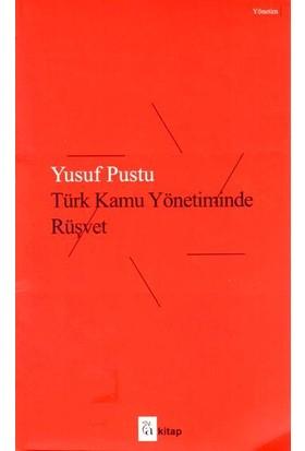 Türk Kamu Yönetiminde Rüşvet - Yusuf Pustu