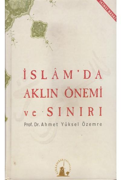 Kırkambar Yayınları Islam'da Aklın Önemi ve Sınırı - Ahmet Yüksel Özemre
