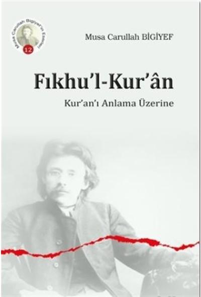 Fıkhu'l-Kur'an - Musa Carullah Bigiyef