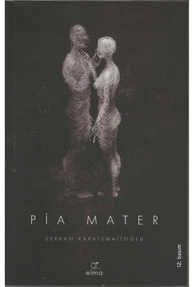 Elma Yayınevi Serkan Karaismailoğlu 5 Kitap Set: Pia Arachnoid Dura Mater Kadın Erkek Beyni Beyinde Ararken