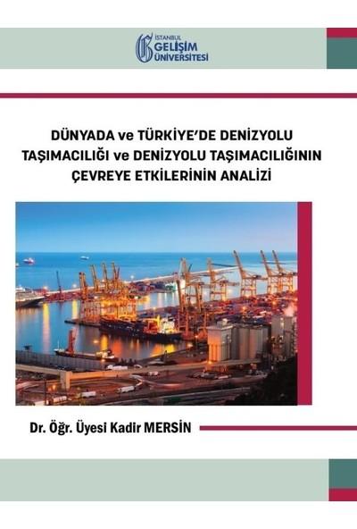 Dünyada ve Türkiye'de Denizyolu Taşımacılığı ve Denizyolu Taşımacılığının Çevreye Etkilerinin Analiz - Kadir Mersin