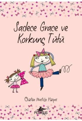 Sadece Grace Korkunç Tütü 6.Kitap