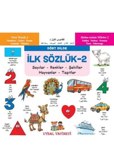 İlk Sözlük 2:Sayılar-Renkler-Şekiller-Hayvanlar-Taşıtlar (Dört Dilde)