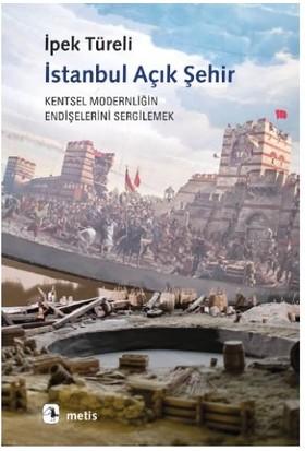 İstanbul Açık Şehir - İpek Türeli