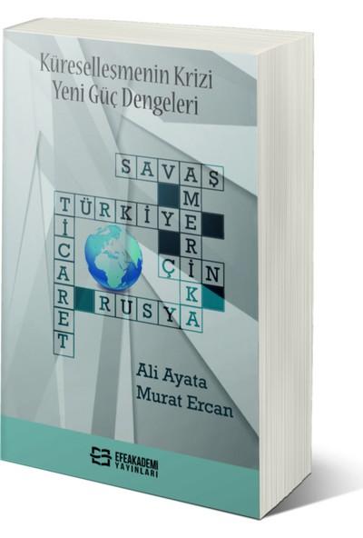 Küreselleşmenin Krizi Yeni Güç Dengeleri - Ali Ayata – Murat Ercan