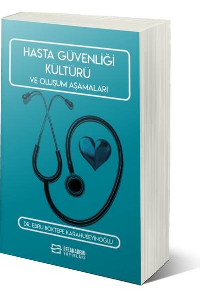 Hasta Güvenliği Kültürü ve Oluşum Aşamaları - Ebru Köktepe Karahüseyinoğlu