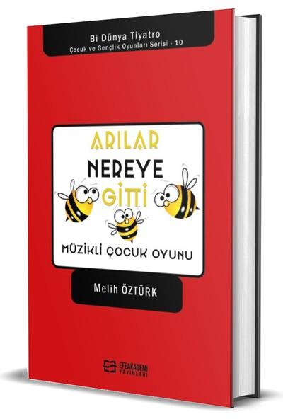 Arılar Nereye Gitti (Ciltli) - Melih Öztürk