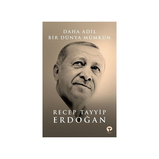 Daha Adil Bir Dünya Mümkün (Ciltli) - Recep Tayyip Erdoğan