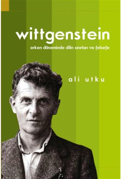 Say Yayınları Wittgenstein - Erken Döneminde Dilin Sınırları ve Felsefe