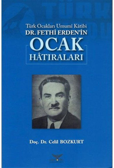 Altınordu Yayınları Türk Ocakları Umumi Katibi Dr.fethi Erden'in Ocak Hatıraları