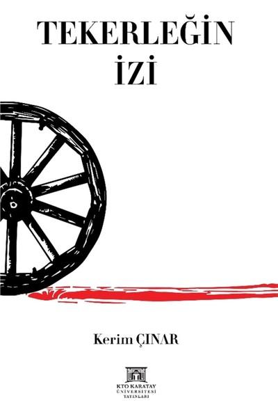 KTO Karatay Üniversitesi Yayınları Tekerleğin Izi
