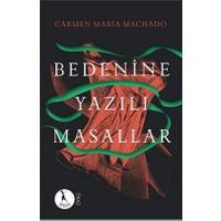 Bedenine Yazılı Masallar - Carmen Maria Machado