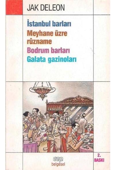 Cep Kitapları Istanbul Barları Meyhane Üzre Ruzname Bodrum Barları Galata Gazinoları - Jak Deleon