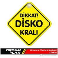 Dreamcar Vantuzlu Amblem ''Dikkat! Disko Kralı'' (Pürüzsüz tüm yüzeylere yapıştırılabilir.) 3300