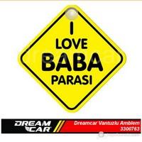 Dreamcar Vantuzlu Amblem ''I Love Baba Parası '' (Pürüzsüz tüm yüzeylere yapıştırılabilir.) 3300