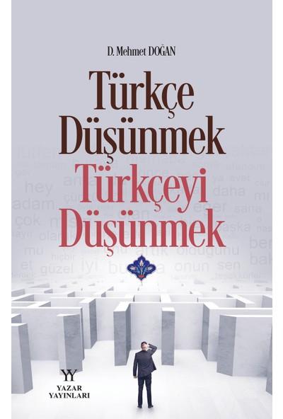 Türkçe Düşünmek Türkçeyi Düşünmek - Mehmet Doğan