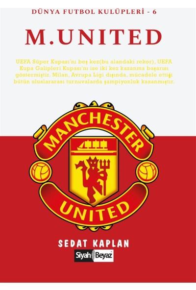 Manchester United - Dünya Futbol Kulüpleri 6 - Sedat Kaplan
