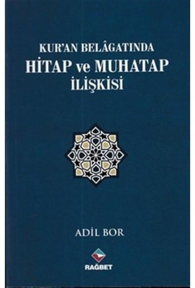 Kur'an Belagatında Hitap ve Muhatap Ilişkisi - Adil Bor