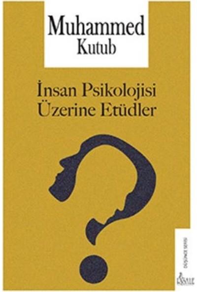 Insan Psikolojisi Üzerine Etüdler - Muhammed Kutub