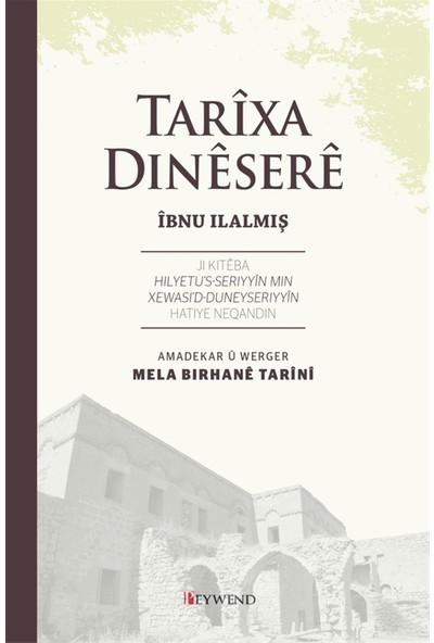 Tarixa Dinesere - Ibnu Ilalmiş - Mela Birhane Tarini