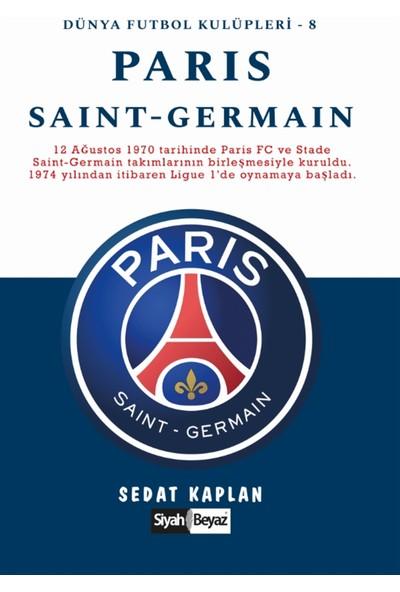 Paris Saint-Germain - Dünya Futbol Kulüpleri 8 - Sedat Kaplan
