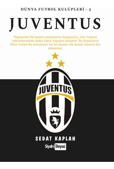 Juventus - Dünya Futbol Kulüpleri 3 - Sedat Kaplan