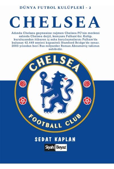 Chelsea - Dünya Futbol Kulüpleri 2 - Sedat Kaplan