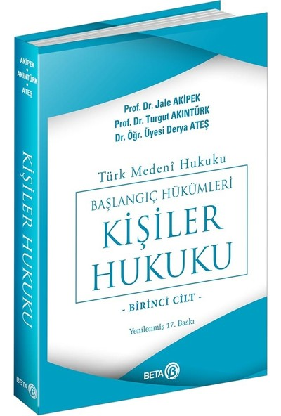 Türk Medeni Hukuku Başlangıç Hükümleri - Kişiler Hukuku (1.cilt) - Jale G. Akipek