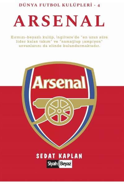 Arsenal - Dünya Futbol Kulüpleri 4 - Sedat Kaplan