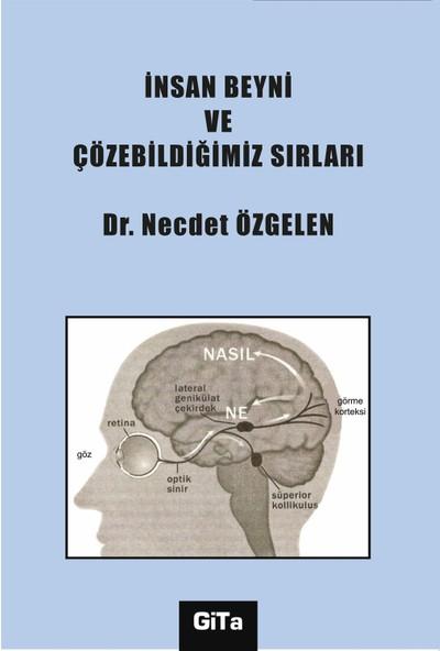 Gita Yayınları İnsan Beyni ve Çözebildiğimiz Sırları - Necdet Özgelen