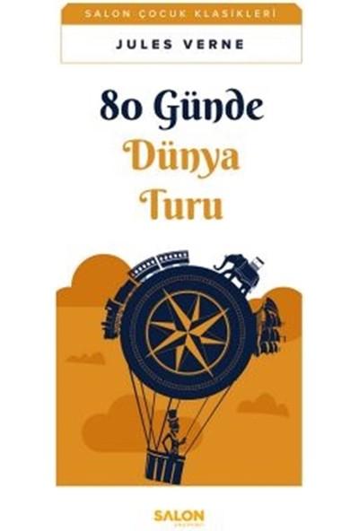 Salon Yayınları - Çocuk 80 Günde Dünya Turu - Jules Verne