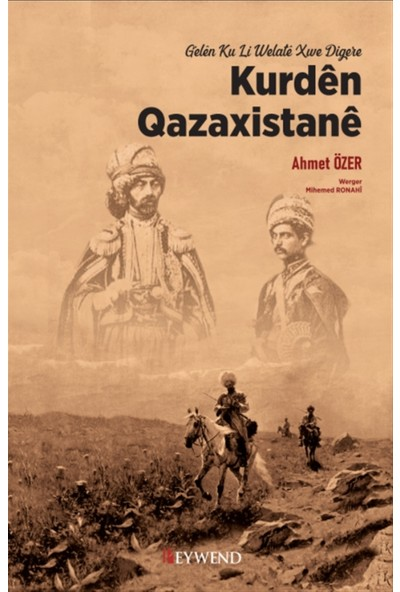 Kurden Qazaxistane - Gelen Ku Li Welate Xwe Digere - Ahmet Özer