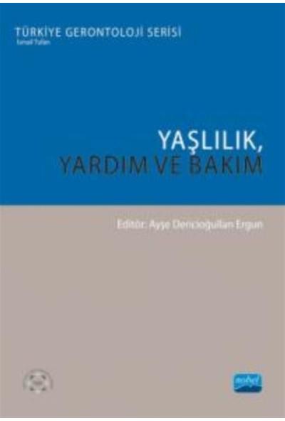 Yaşlılık, Yardım ve Bakım - Ahmet H. Dinçoğlu