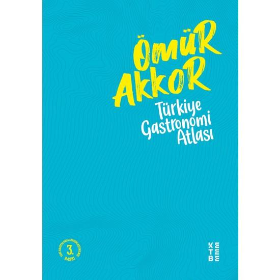 Türkiye Gastronomi Atlası(Haritaların Zarflı Eki Hediyesi Ile) - Ömür Akkor