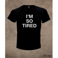 Lord T-Shirt I Am So Tired T-Shirt