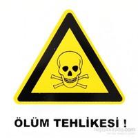 """İzmir Serigrafi Pvc Levha """"Ölüm Tehlikesi"""""""