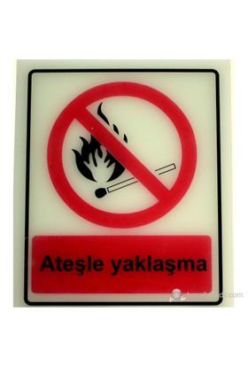 Fosforlu Ateşle Yaklaşma Uyarı Levhası
