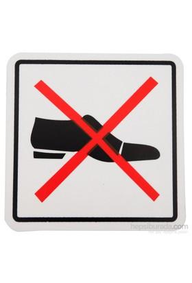 Ayakkabı İle Girilmez (Kod 231) 12X12 Cm