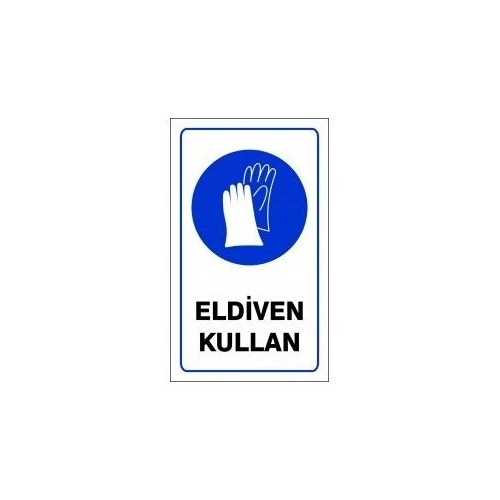 "Pvc Levha ""Eldiven Kullan"" 15X25 Cm"