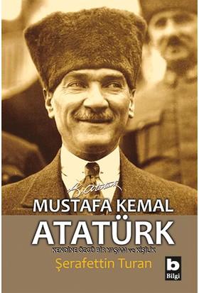 Mustafa Kemal Atatürk Kendine Özgü Bir Yaşam Ve Kişilik-Şerafettin Turan