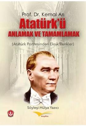 Atatürk'ü Anlamak ve Tamamlamak (Atatürk Portresinden Eksik Renkler)