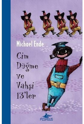 Cim Düğme Ve Vahşi 13'ler - Michael Ende