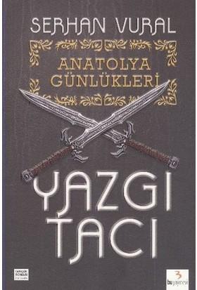 Anatolya Günlükleri Yazgı Tacı